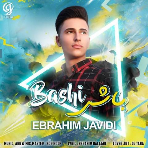 دانلود آهنگ جدید باشی ابراهیم جاویدی