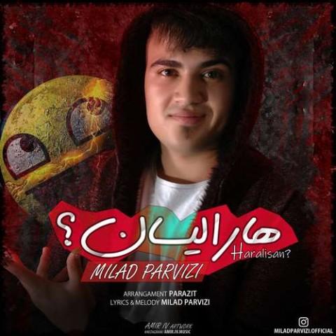 دانلود آهنگ جدید هارالیسان میلاد پرویزی