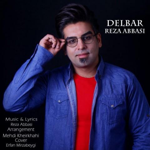 دانلود آهنگ جدید دلبر رضا عباسی