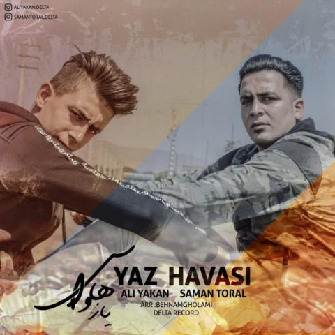 دانلود آهنگ جدید یاز هاواسی سامان تورال و علی یاکان