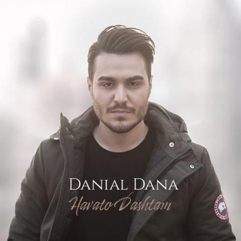 دانلود آهنگ جدید هواتو داشتم دانیال دانا