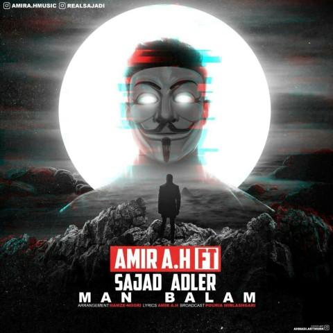 دانلود آهنگ جدید من بالام Amir A. امیر ای اچ و سجاد آدلر
