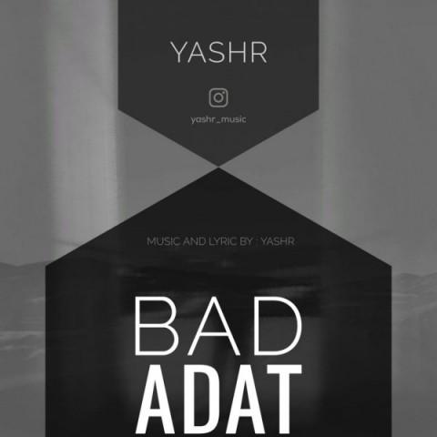 دانلود آهنگ جدید بد عادت Yashr - Bad Adat + متن ترانه بد عادت از Yashr