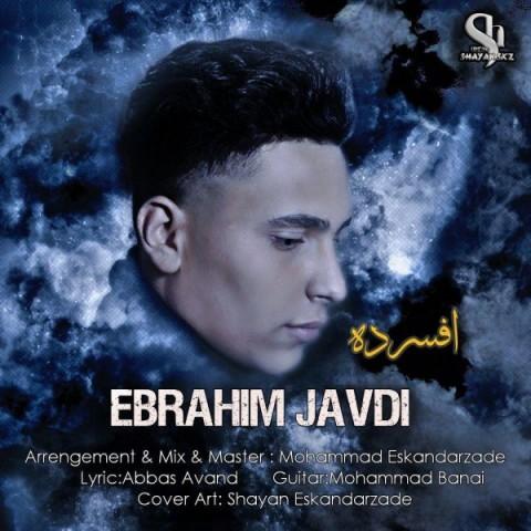 دانلود آهنگ جدید افسرده ابراهیم جاویدی