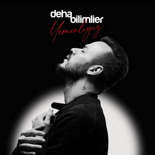 دانلود آهنگ جدید Yeminliyiz Deha Bilimlier