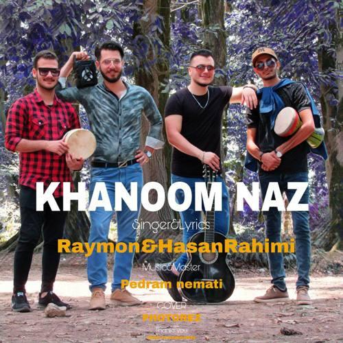 دانلود آهنگ جدید خانوم ناز رایمون و حسن رحیمی